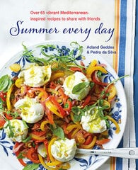 Summer Every Day : Over 65 Vibrant Mediterranean-Inspired Recipes to Share with Friends kaina ir informacija | Receptų knygos | pigu.lt